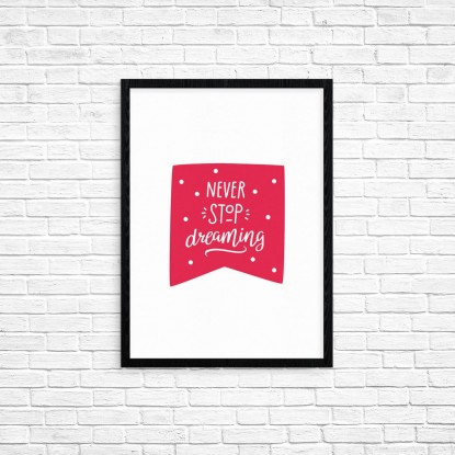 "Plakat A3 ""Never stop dreaming"" (66)"