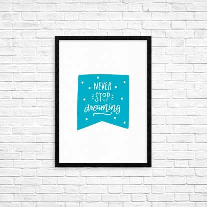 "Plakat A3 ""Never stop dreaming"" (66A)"