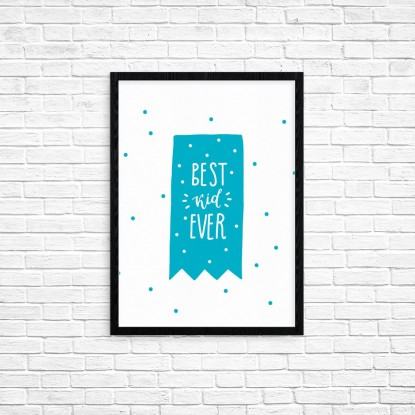 "Plakat A3 ""Best kid ever"" (68A)"