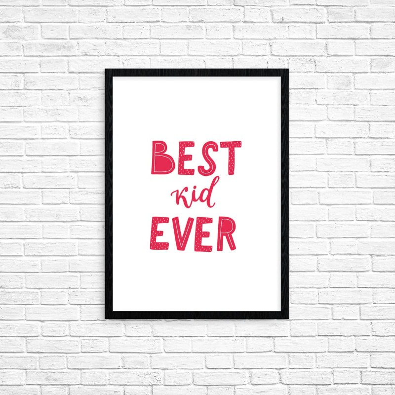 "Plakat A3 ""Best kid ever"" (75)"