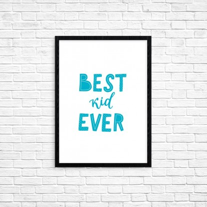 "Plakat A3 ""Best kid ever"" (75A)"
