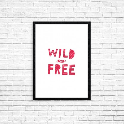 "Plakat A3 ""WIld and free"" (76)"
