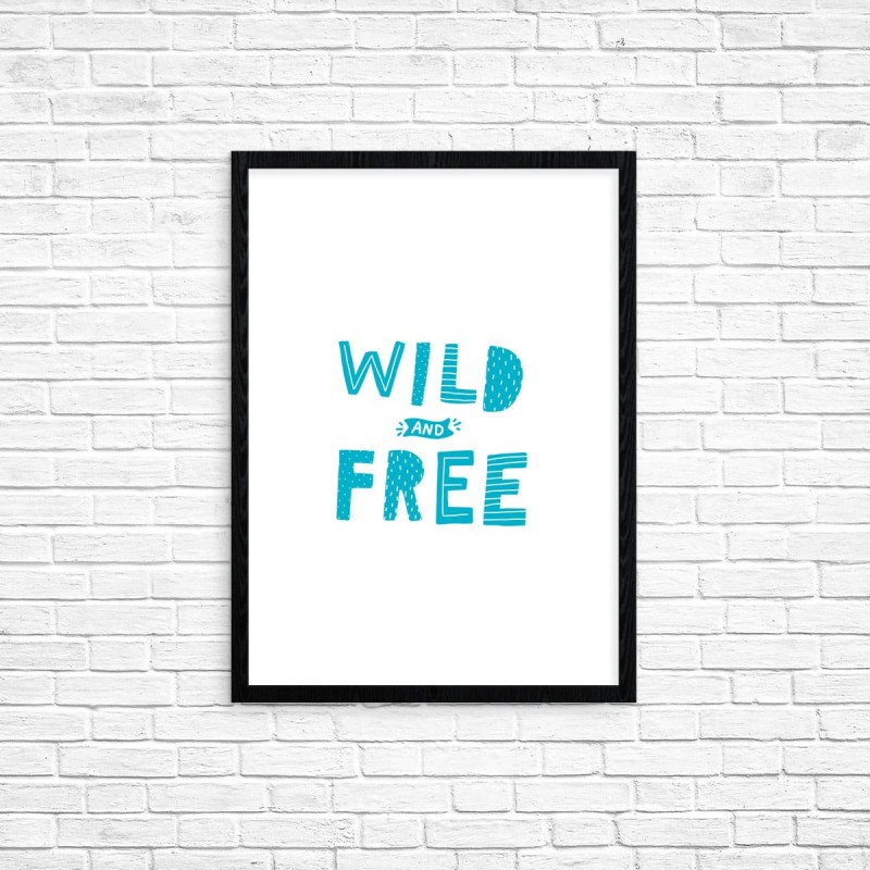 "Plakat A3 ""WIld and free"" (76A)"