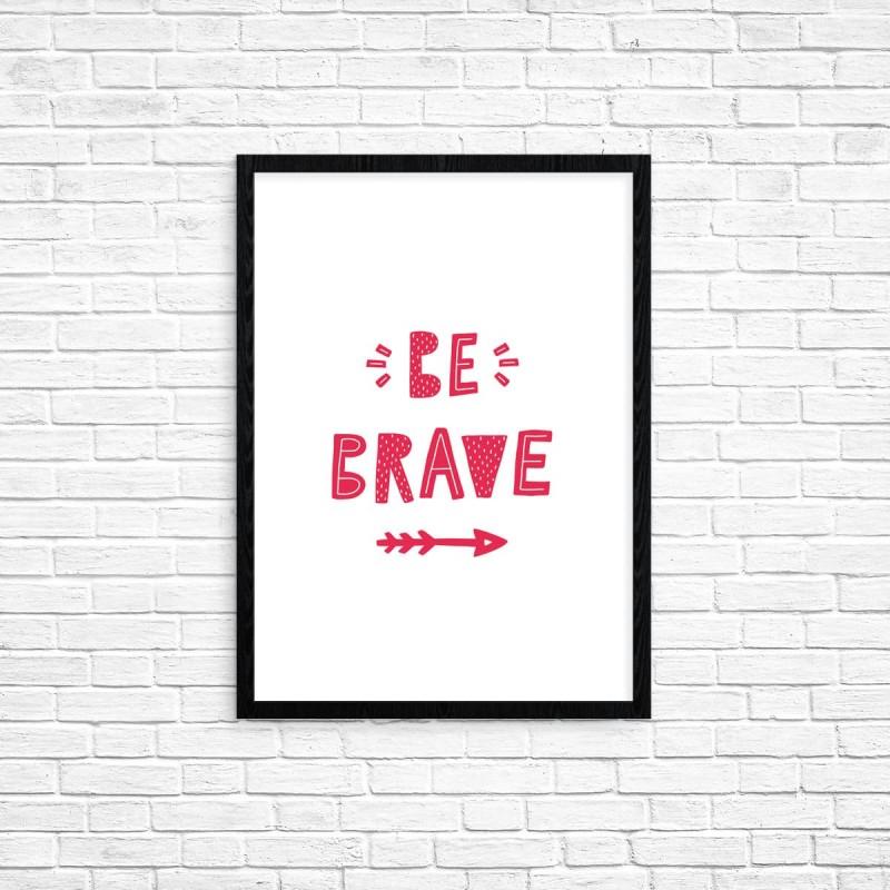 "Plakat A3 ""Be brave"" (77A)"