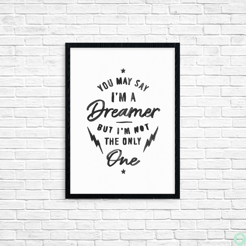 "Plakat A3 ""You may say i'm a dreamer"""