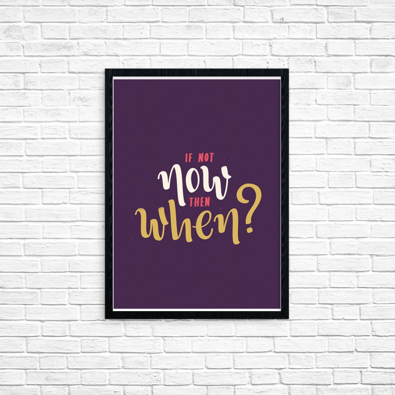 "Plakat A3 ""If not now then when?"" (37)"